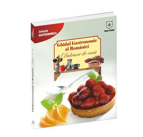 Ghidul gastronomic al Romaniei - Dulciuri de casa