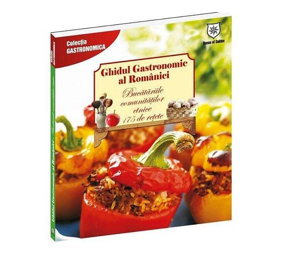 Ghidul gastronomic al Romaniei - Bucatariile comunitatilor etnice - 175 retete