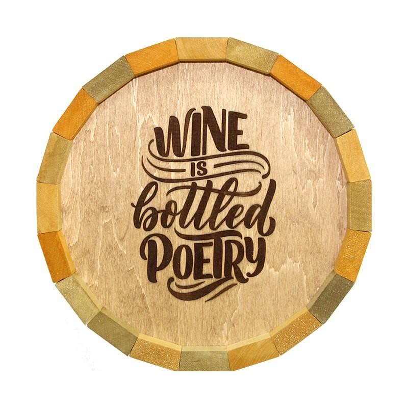 Tablou butoi Wine is bottled poetry